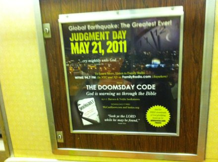 The end of the world, as advertised on subways. Photo credit: Niall McKay